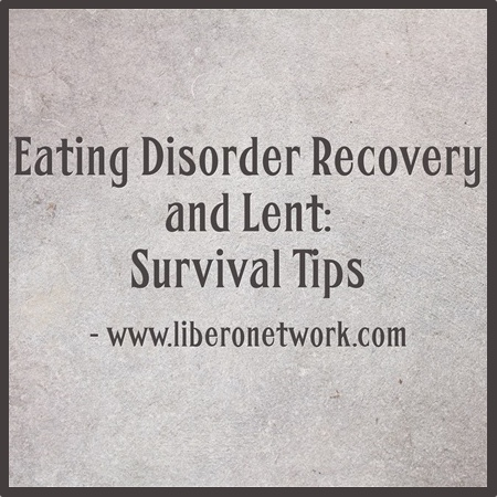 Eating Disorder Recovery and Lent: Survival Tips | Libero