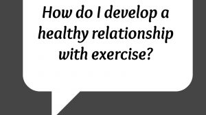 How do I develop a healthy relationship with exercise? | Libero Magazine
