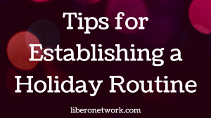 Managing Anxiety During the Holidays | Libero Magazine 2