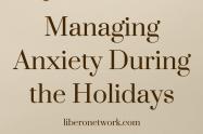 Managing Anxiety During the Holidays | Libero Magazine 10