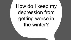 How can I keep my depression from getting worse during winter? | Libero Magazine