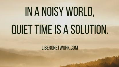 The Importance of Quiet Time | Libero Magazine