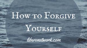 How To Forgive Yourself | Libero Magazine