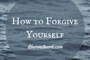 How To Forgive Yourself | Libero Magazine