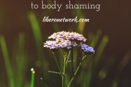 Responding to Body-Shaming   Libero Magazine