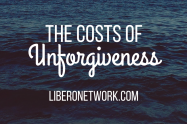 The Costs of Unforgiveness | Libero Magazine