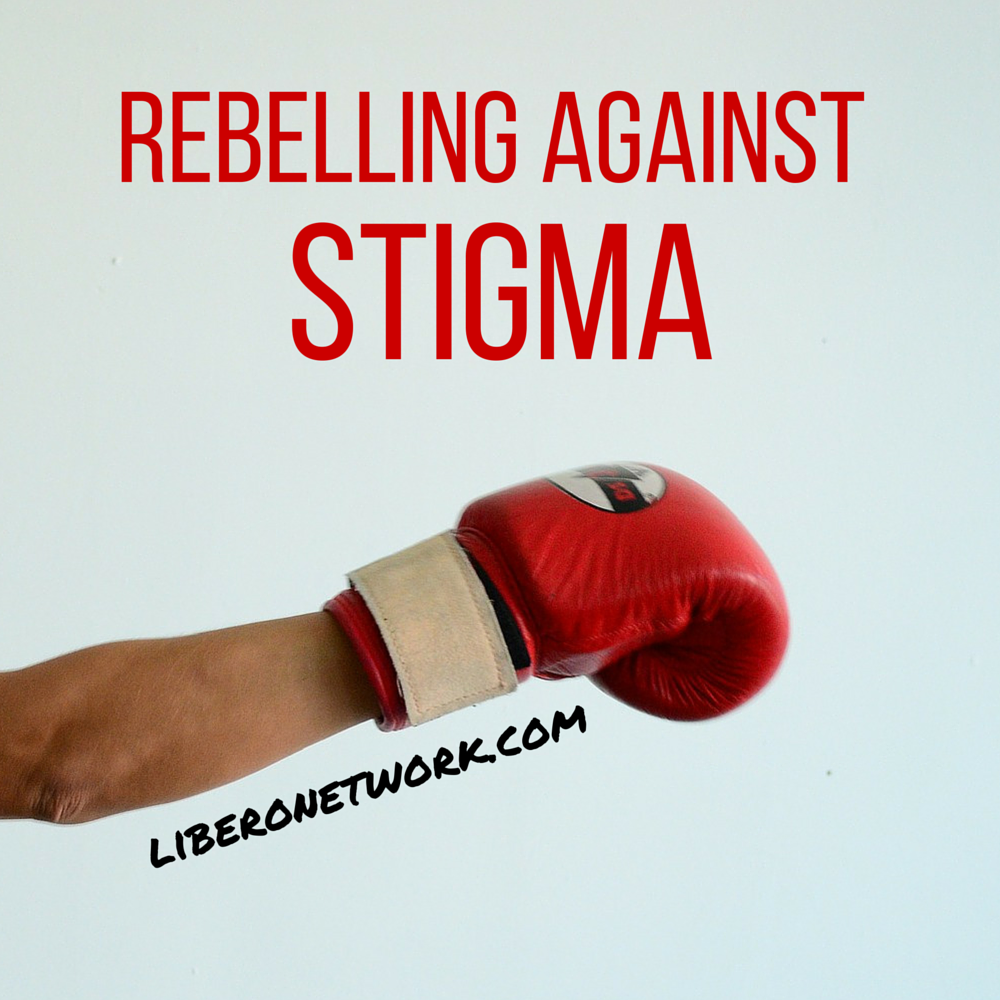 Rebelling Against Stigma | Libero Magazine