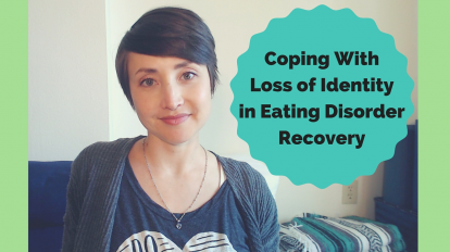 Coping with Loss of Identity in Eating Disorder Recovery | Libero Magazine