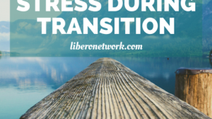 Coping With Stress In Times of Transition | Libero Magazine