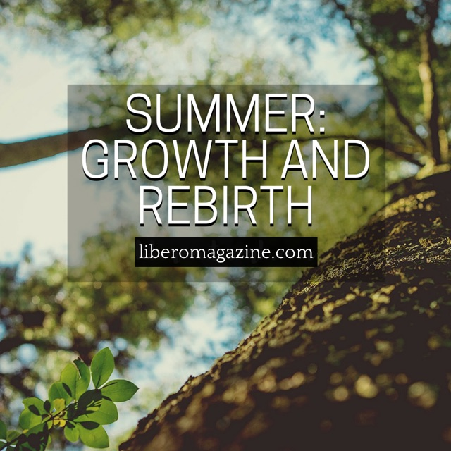 Summer: A Time for Growth and Rebirth | Libero 1