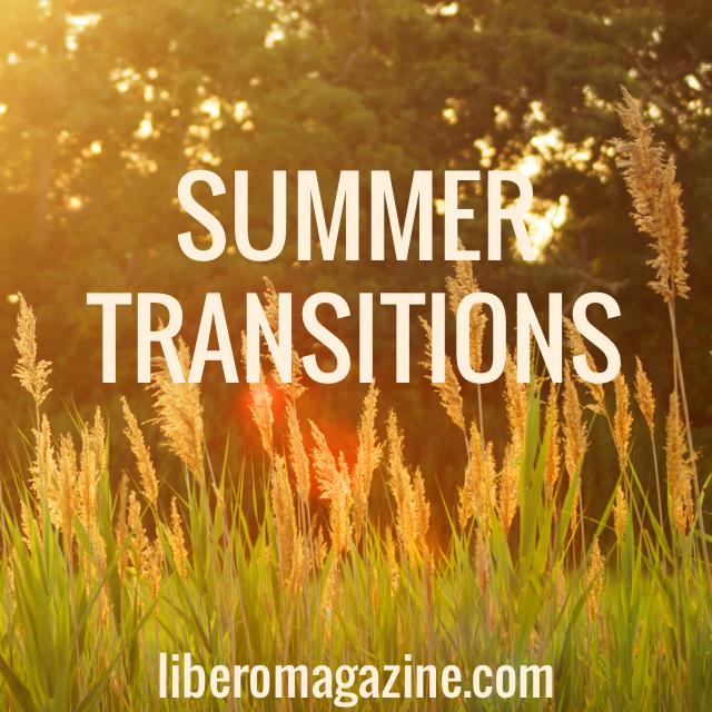 Surviving Summer Transitions | Libero Magazine
