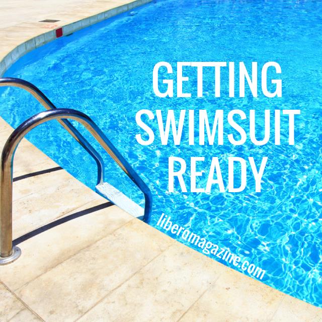 Getting Swimsuit Ready | Libero Magazine