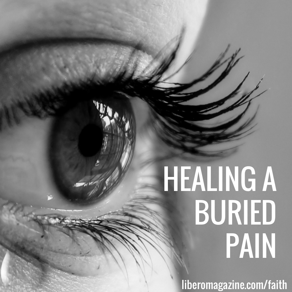 Healing From a Buried Pain | Libero Magazine