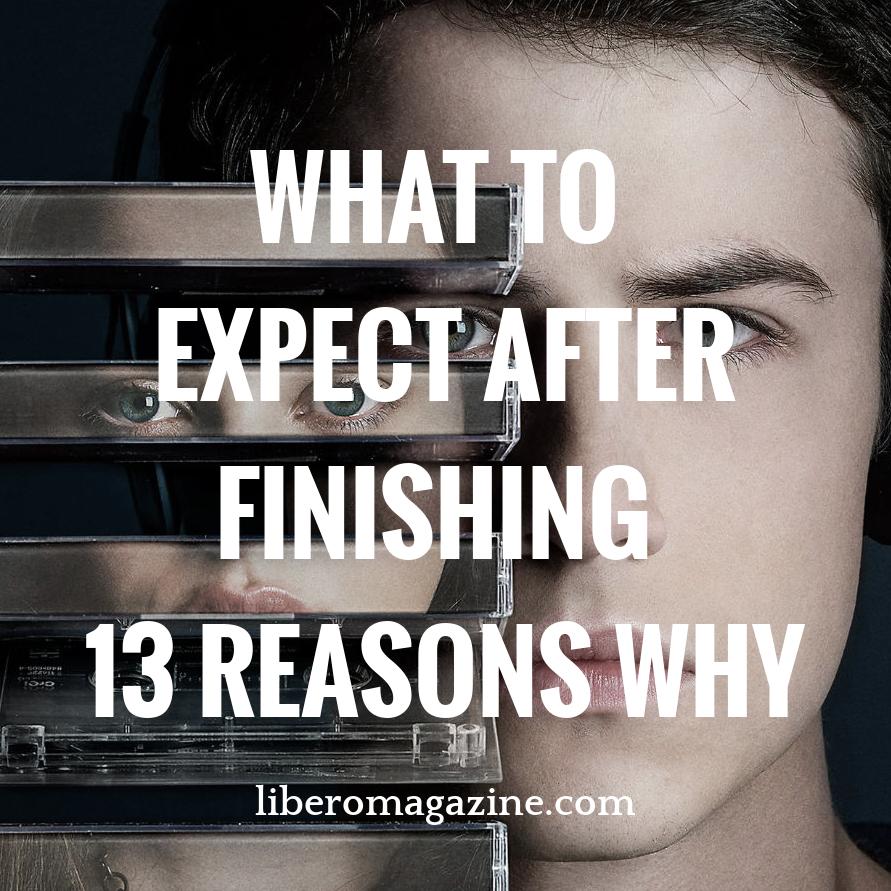 After Thirteen Reasons Why | Libero