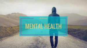 This is Mental Health | Libero Magazine 1