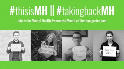 Welcome to Mental Health Awareness Month 2017! | Libero Magazine