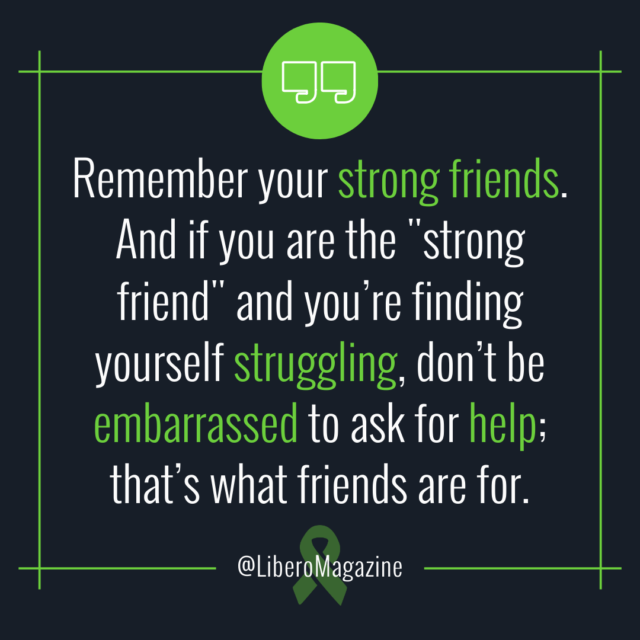 check on your strong friends quote