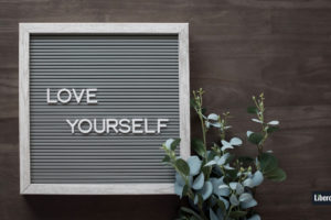how to learn to love yourself