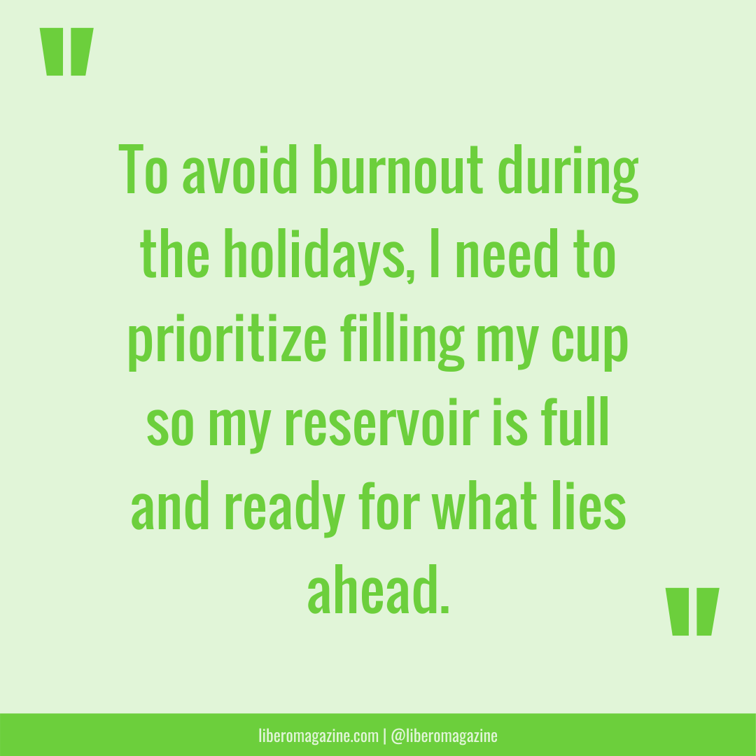 avoiding holiday burnout keeping cup full